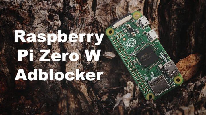 Raspberry Pi Zero W Adblocker
